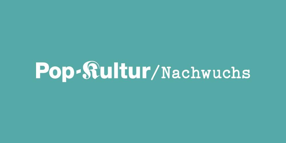 Tickets »Pop-Kultur Nachwuchs«,  in Berlin